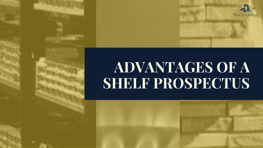 Advantages of a shelf prospectus for junior mining and oil & gas companies